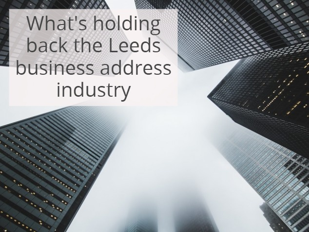 What's holding back the Leeds business address industry