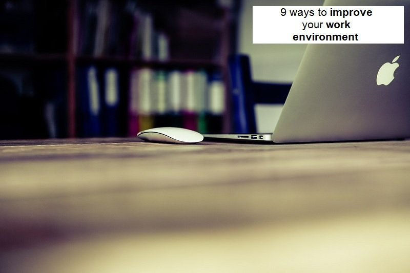 9 ways to improve your work environment image.jpg
